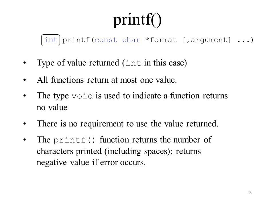 printf() int printf(const char *format [,argument] ...)